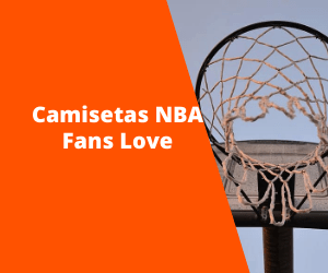 Camisetas NBA Fans Love